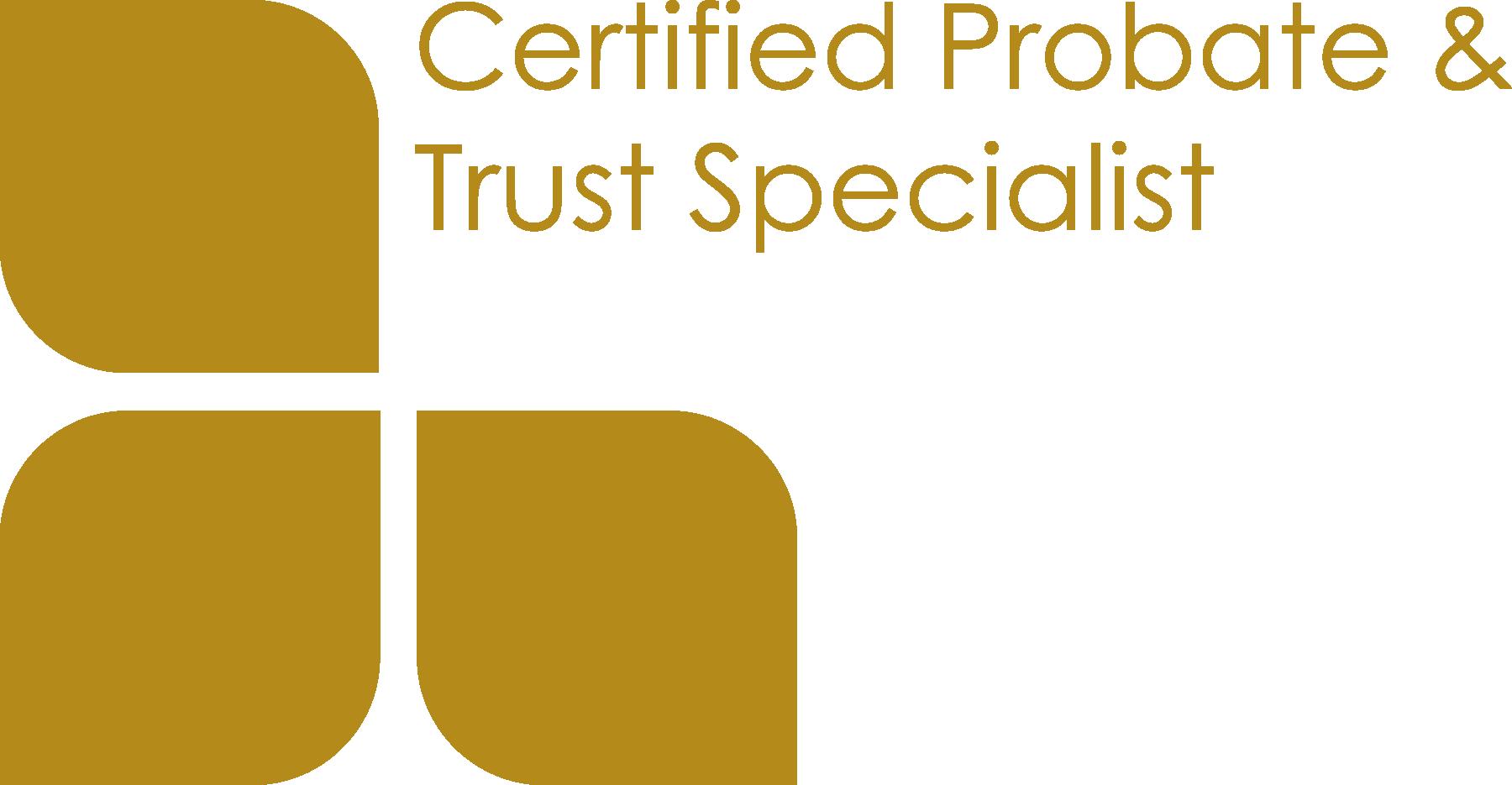 Certified Probate & Trust Specialist
